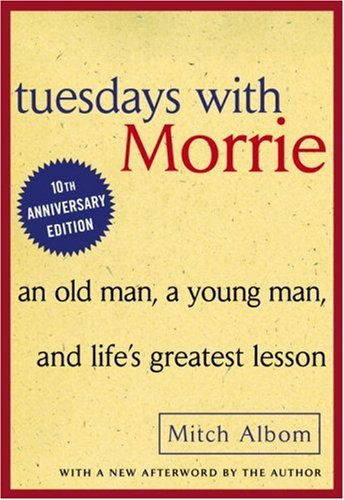 Tuesday with Morrie: Life's greatest lessons from death bed