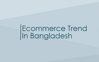 11 Important Facts To Understand eCommerce Sector In Bangladesh