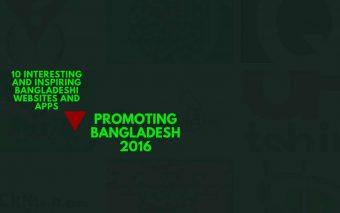 Promoting Bangladesh 2016: 10 Interesting And Inspiring Bangladeshi Websites And Apps